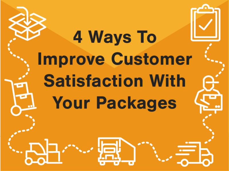 4 ways to improve customer satisfaction with your packages