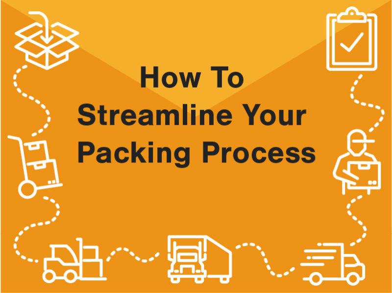 How to streamline your packing process