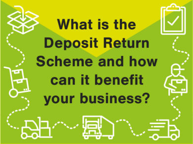 What is the Deposit Return Scheme and how can it benefit your business