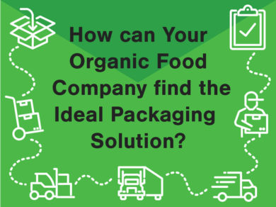 How can your organic food company find the ideal packaging solution?