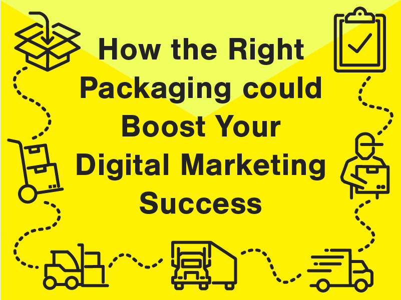 How the right packaging could boost your digital marketing success